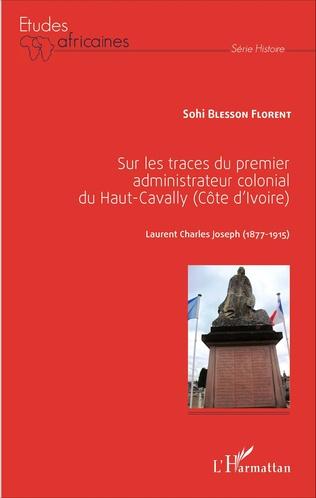 Couverture Sur les traces du premier administrateur colonial du Haut-Cavally (Côte d'Ivoire)