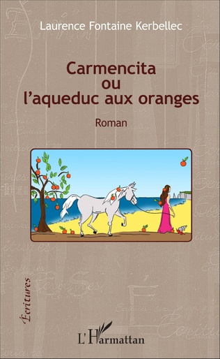 Couverture Carmencita ou l'aqueduc aux oranges