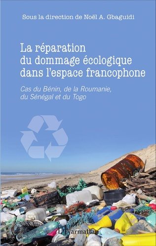 Couverture La réparation du dommage écologique dans l'espace francophone