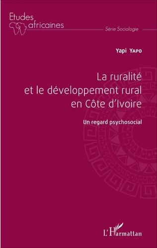 Couverture La ruralité et le développement rural en Côte d'Ivoire