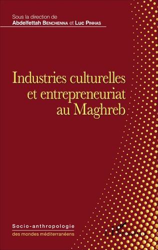 Couverture Industries culturelles et entrepreneuriat au Maghreb