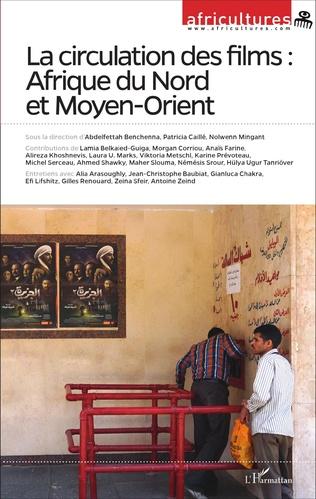 Couverture La circulation des films : Afrique du Nord et Moyen-Orient