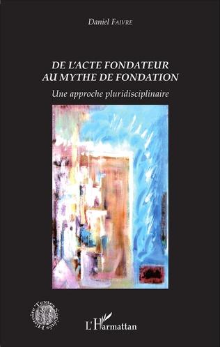 Couverture De l'acte fondateur au mythe de fondation