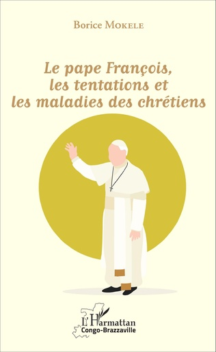 Couverture Le pape François, les tentations et les maladies des chrétiens
