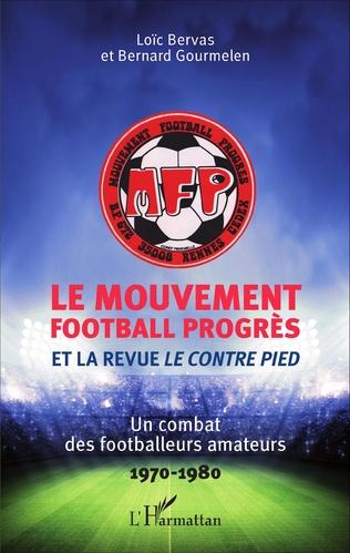 Couverture Le Mouvement football Progrès et la revue <em>Le Contre Pied</em>
