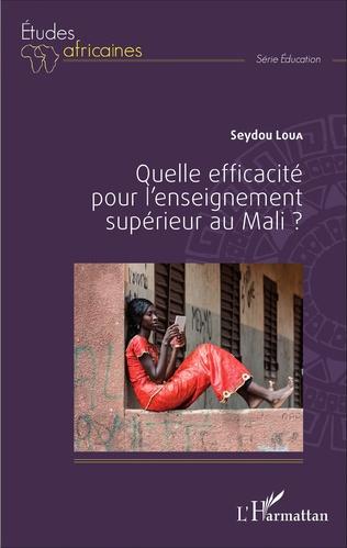 Couverture Quelle efficacité pour l'enseignement supérieur au Mali ?