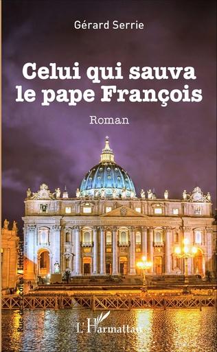 Couverture Celui qui sauva le pape François