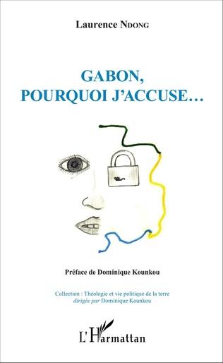 Couverture Gabon, pourquoi j'accuse...