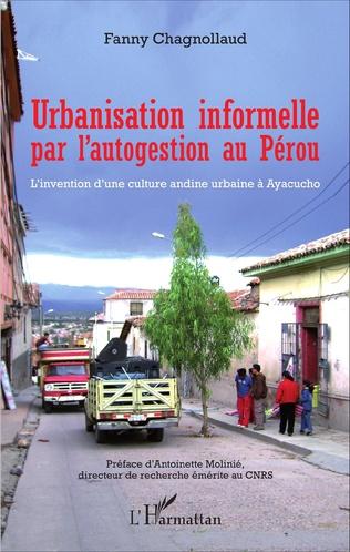 Couverture Urbanisation informelle par l'autogestion au Pérou