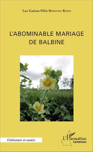 Couverture L'abominable mariage de Balbine