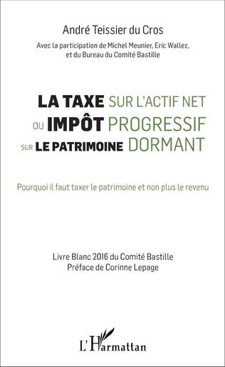 Couverture La taxe sur l'actif net ou impôt progressif sur le patrimoine dormant
