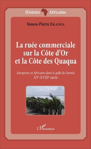 Couverture La ruée commerciale sur la Côte d'Or et la Côte des Quaqua