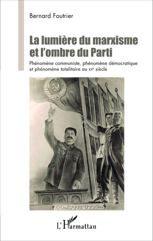 Couverture La Lumière du marxisme et l'ombre du Parti