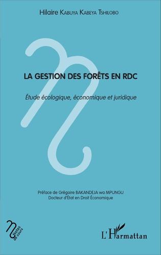 Couverture La gestion des forêts en RDC