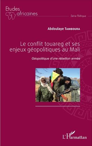 Couverture Le conflit touareg et ses enjeux géopolitiques au Mali