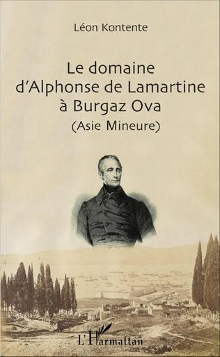 Couverture Le domaine d'Alphonse de Lamartine à Burgaz Ova (Asie Mineure)