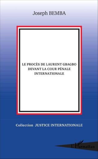 Couverture Le procès de Laurent Gbagbo devant la cour pénale internationale