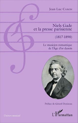 Couverture Niels Gade et la presse parisienne (1817-1890)