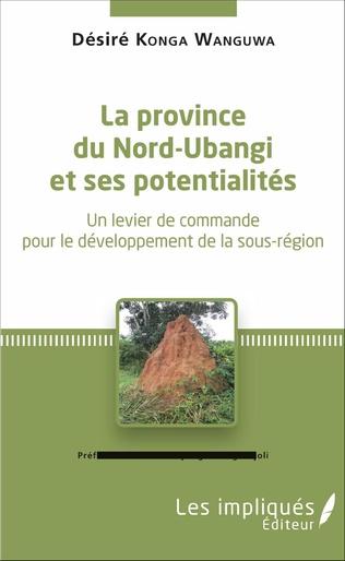 Couverture La province du Nord-Ubangi et ses potentialités
