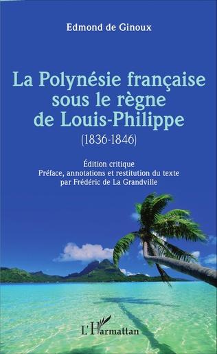 Couverture La Polynésie française sous le règne de Louis-Philippe (1836-1846)