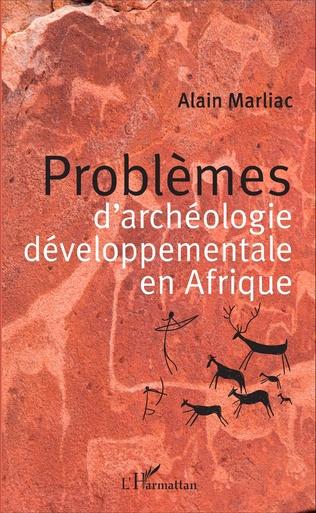 Couverture Problèmes d'archéologie développementale en Afrique