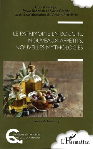 Couverture Le patrimoine en bouche, nouveaux appétits, nouvelles mythologies