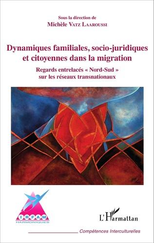 Couverture Dynamiques familiales, socio-juridiques et citoyennes dans la migration