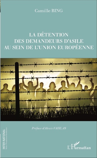 Couverture La détention des demandeurs d'asile au sein de l'union européenne