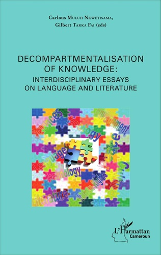 Couverture Decompartmentalisation of knowledge: interdisciplinary essays on language and literature