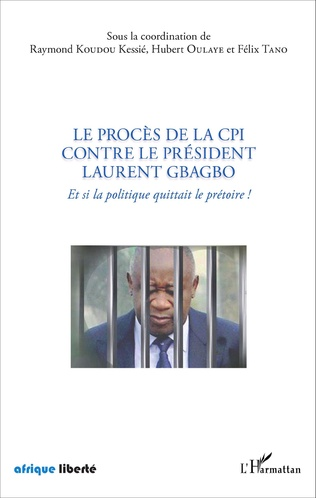 Couverture Le procès de la CPI contre le Président Laurent Gbagbo