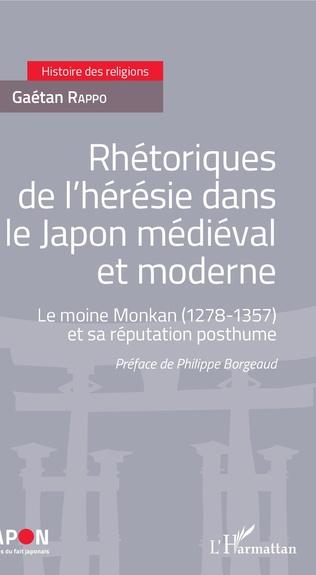 Couverture Rhétoriques de l'hérésie dans le Japon médiéval et moderne