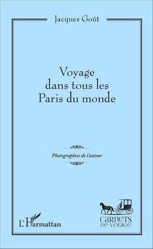 Couverture Voyage dans tous les Paris du monde