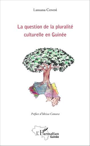 Couverture La question de la pluralité culturelle en Guinée