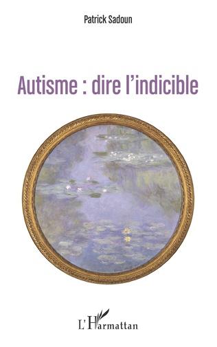 Couverture Autisme : dire l'indicible