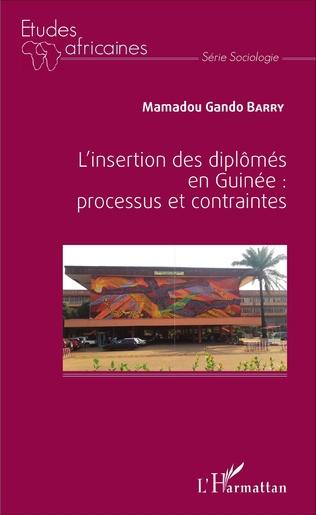 Couverture L'insertion des diplômés en Guinée : processus et contraintes