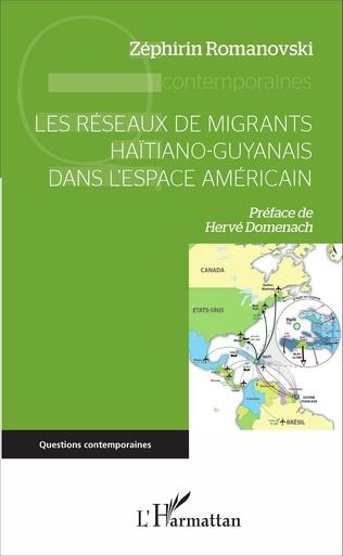 Couverture Les réseaux de migrants haïtiano-guyanais dans l'espace américain