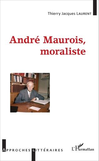 Couverture André Maurois, moraliste