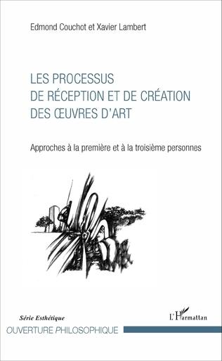 Couverture Les Processus de réception et de création des oeuvres d'art