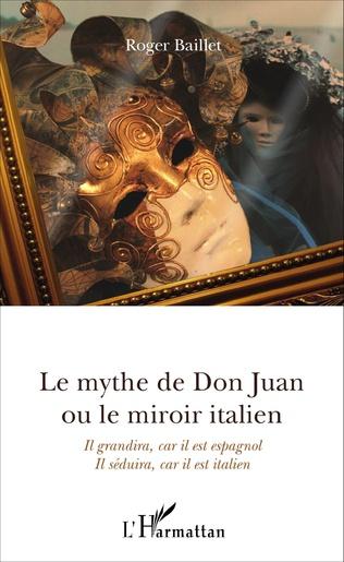 Couverture Le mythe de Don Juan ou le miroir italien