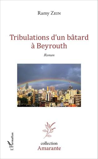 Couverture Tribulations d'un bâtard à Beyrouth