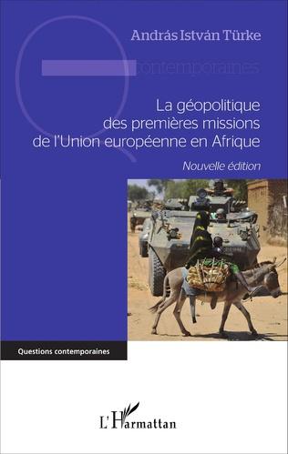 Couverture La géopolitique des premières missions de l'Union européenne en Afrique
