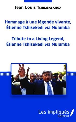 Couverture Hommage à une légende vivante, Étienne Tshisekedi wa Mulumba