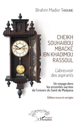 Couverture Cheikh Souhabou Mbacké Ibn Khadimou Rassoul