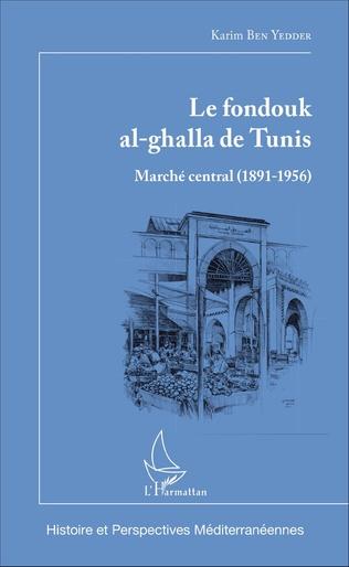 Couverture Le fondouk al-ghalla de Tunis
