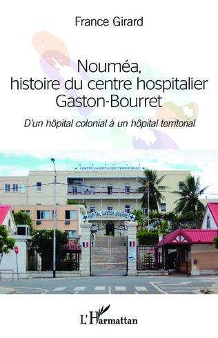 Couverture Nouméa, histoire du centre hospitalier Gaston-Bourret