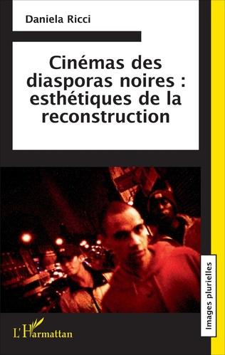 Couverture Cinémas des diasporas noires : esthétiques de la reconstruction