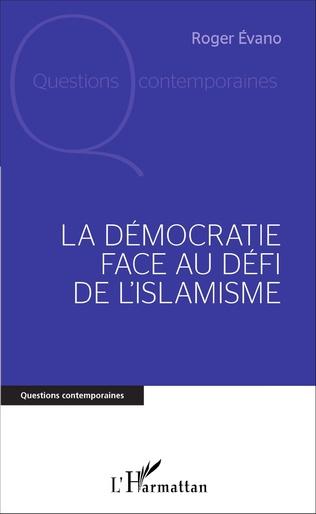 Couverture La Démocratie face au défi de l'islamisme