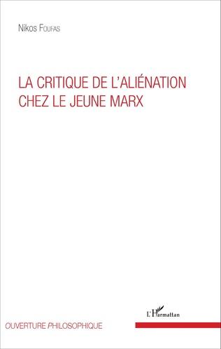 Couverture La critique de l'aliénation chez le jeune Marx