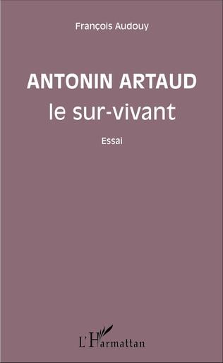 Couverture Antonin Artaud le sur-vivant