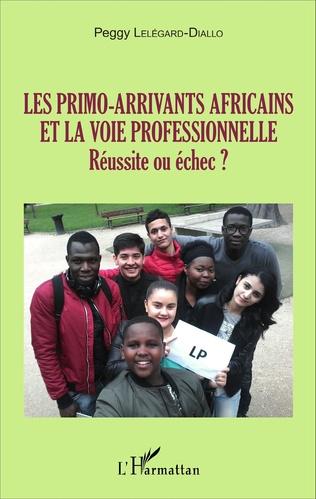 Couverture Les primo-arrivants africains et la voie professionnelle